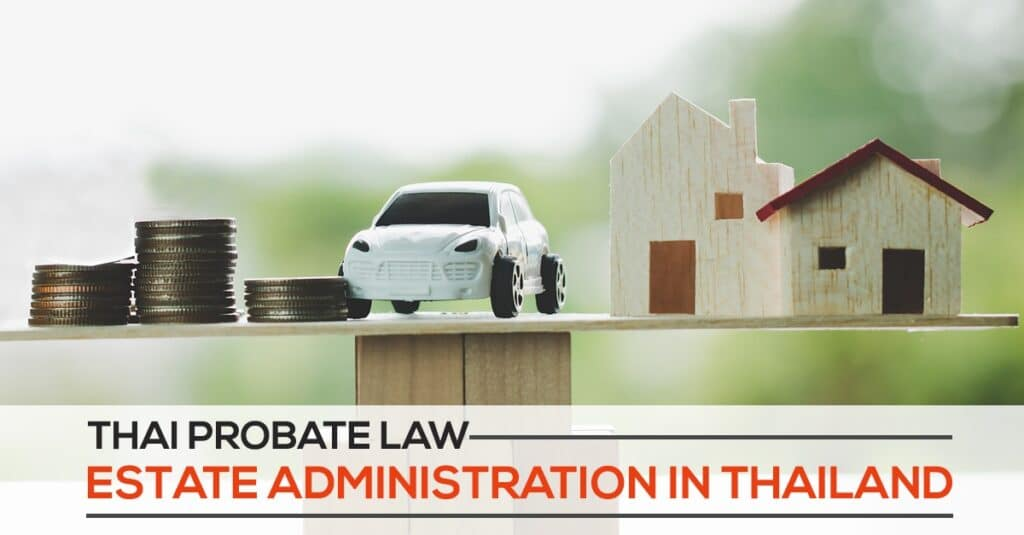 Estate Administration in Thailand by Magna Carta Law Firm Pattaya